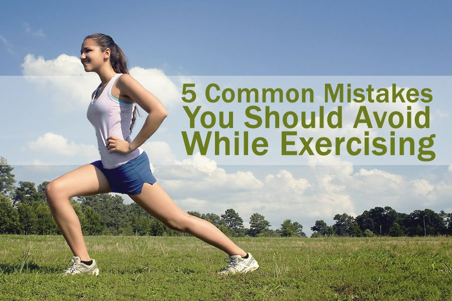 5 Common Mistakes You Should Avoid While Exercising
