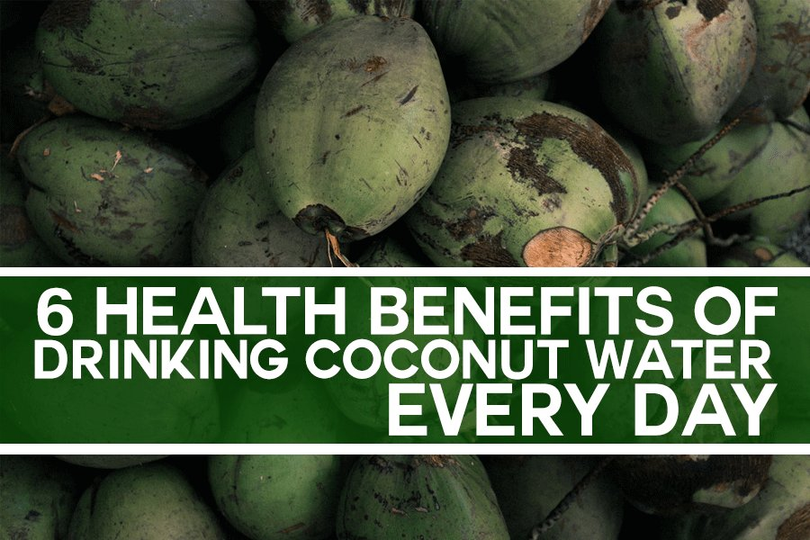 6 Health Benefits of Drinking Coconut Water Every Day